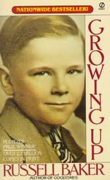 essays on growing up by russell baker You have not saved any essays russell baker's growing up is a depiction of the lives of russell baker and his family as they faced the great depression the major.