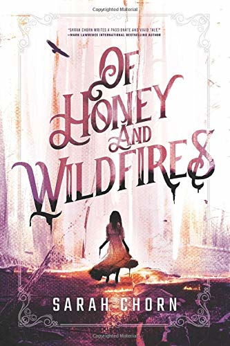 Cover of Sarah Chorn's novel Of Honey and Wildfires