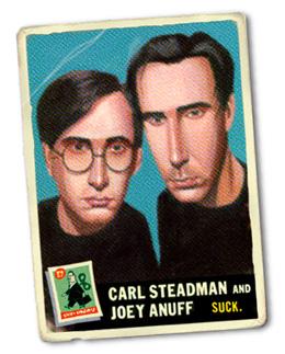 Joey Anuff and Carl Steadman suck